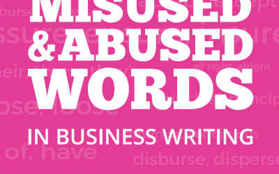 50 MOST MISUSED & ABUSED WORDS IN BUSINESS WRITING
